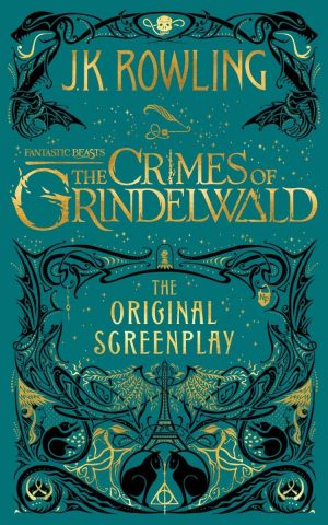 The Crimes of Grindelwald - The Original Screenplay